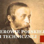 Bohaterowie Polskiej Nauki i Myśli Technicznej – filmiki z zagadkami