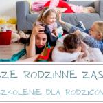 Szkolenie dla rodziców - nasze rodzinne zasady