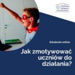Scenariusze lekcji wychowawczych - motywacja